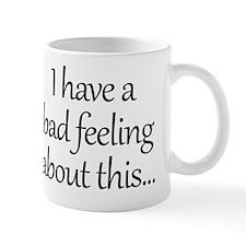 Bad Feeling Mug
