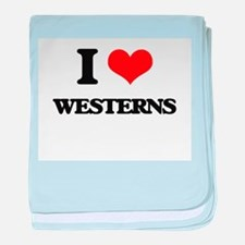 I love Westerns baby blanket
