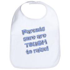 Parents are tough to raise! Bib