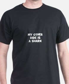 my other ride is a shark T-Shirt