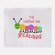 ID RATHER BE READING Throw Blanket