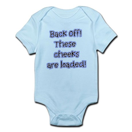 Back Off These Cheeks Are Loaded! Infant Bodysuit