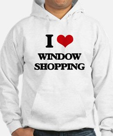 I love Window Shopping Hoodie