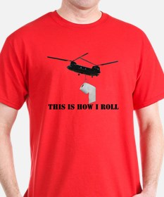 """THIS IS HOW I ROLL"" CHINOOK T-Shirt"