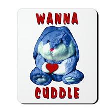 Wanna Cuddle Mousepad