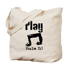 Play psalm 33:3 Tote Bag
