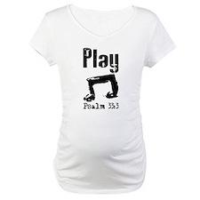 Play psalm 33:3 Shirt