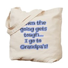 When The Going Gets Tough I Go To Grandpa's! Tote