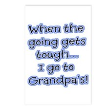 When The Going Gets Tough I Go To Grandpa's! Postc