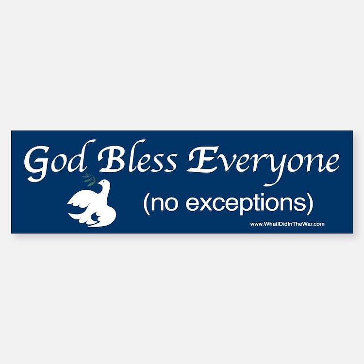 God Bless Everyone (no exceptions) Bumper Bumper Bumper Sticker