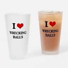 I love Wrecking Balls Drinking Glass
