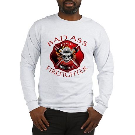 Bad Ass Firefighter Long Sleeve T-Shirt