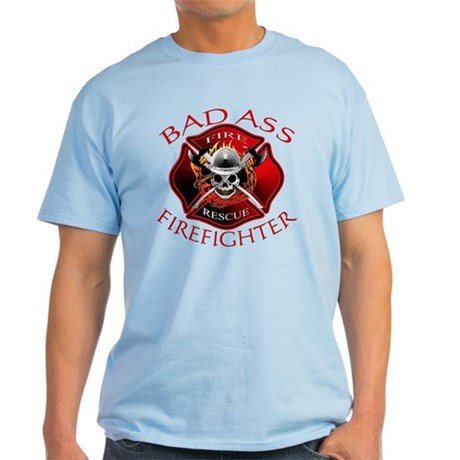 Bad Ass Firefighter Light T-Shirt