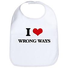 I love Wrong Ways Bib