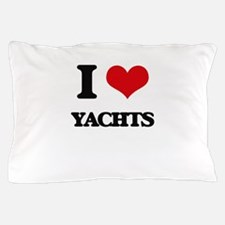 I love Yachts Pillow Case