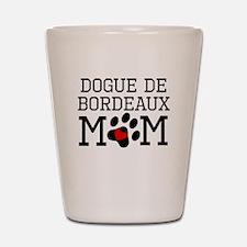 Dogue de Bordeaux Mom Shot Glass