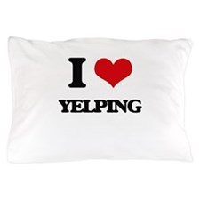 I love Yelping Pillow Case