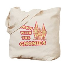 Down With the Gnomies Tote Bag