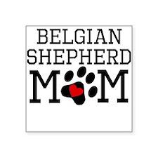 Belgian Shepherd Mom Sticker
