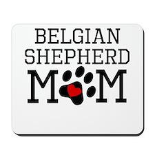 Belgian Shepherd Mom Mousepad
