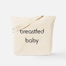 Breastfed Baby Tote Bag