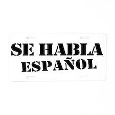 Aqui Se habla Espanol Aluminum License Plate