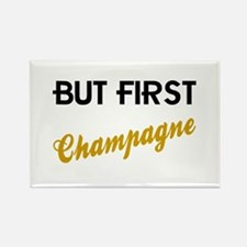 But First Champagne Rectangle Magnet