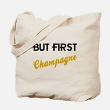 But First Champagne Tote Bag