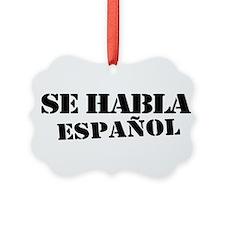 Aqui Se habla Espanol Ornament