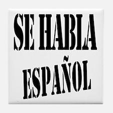 Se habla español Tile Coaster