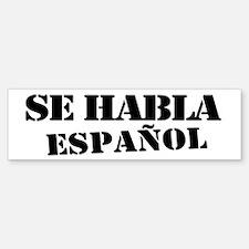 Se habla español Bumper Bumper Sticker