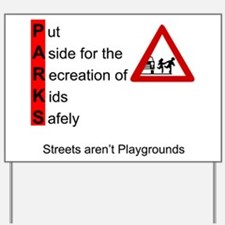 Streets Aren't Sign Yard Sign