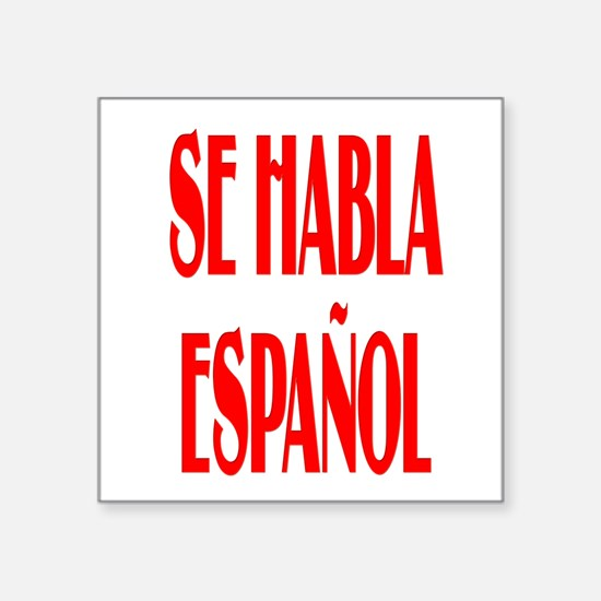 "Se habla espanol Square Sticker 3"" x 3"""