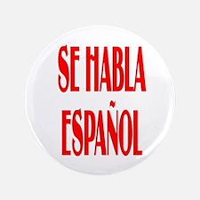 "Se habla espanol 3.5"" Button"