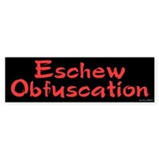 Eschew Obfuscation Bumper Stickers