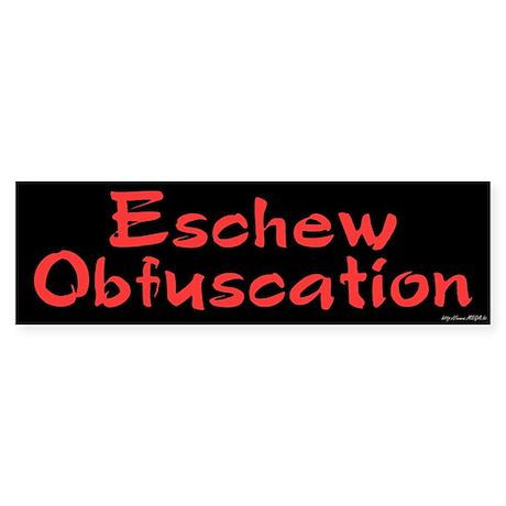 Eschew obfuscation bumper bumper sticker by megacreations for Esche wei