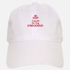 Keep calm I'm the Embroiderer Baseball Baseball Cap