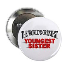 """The World's Greatest Youngest Sister"" Button"