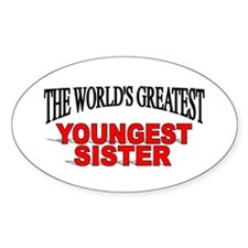 """The World's Greatest Youngest Sister"" Decal"