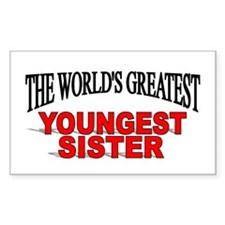 """""""The World's Greatest Youngest Sister"""" Decal"""