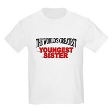 """The World's Greatest Youngest Sister"" T-Shirt"
