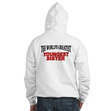 """""""The World's Greatest Youngest Sister"""" Hoodie"""