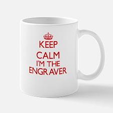 Keep calm I'm the Engraver Mugs
