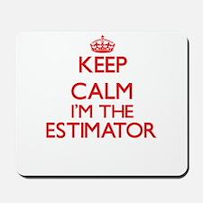 Keep calm I'm the Estimator Mousepad