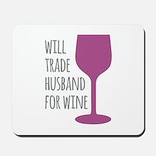 Husband For Wine Mousepad