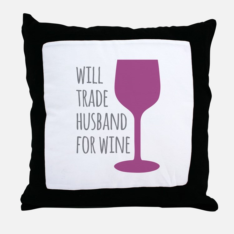 Husband For Wine Throw Pillow