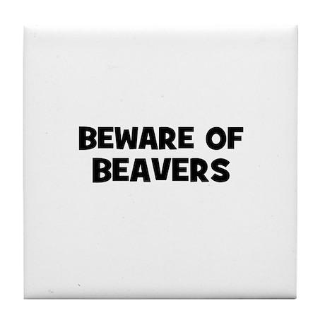 beware of beavers Tile Coaster