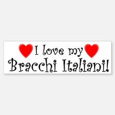 I Love My Bracchi Italiani Bumper Bumper Bumper Sticker