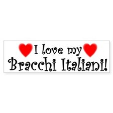 I Love My Bracchi Italiani Bumper Bumper Sticker