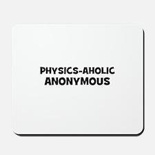 Physics-Aholic Anonymous Mousepad